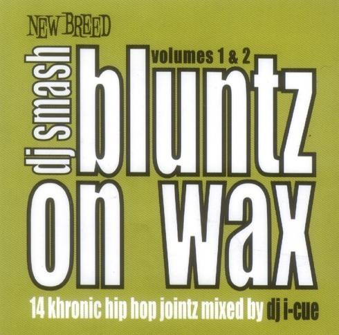 Bluntz on Wax, Volume 1 & 2: 14 Khronic Hip Hop Jointz Mixed